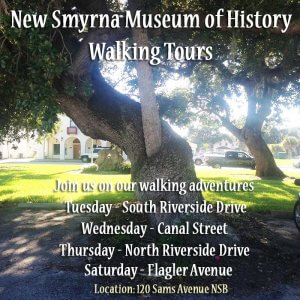 History Walking Tours (N. Riverside Drive) @ The New Smyrna Museum of History
