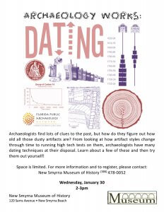 "Archaeology Works ""Dating"" @ New Smyrna Museum of History"