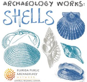 "Museum Matinee Program - Archaeology Works ""Shells"" @ New Smyrna Museum of History"